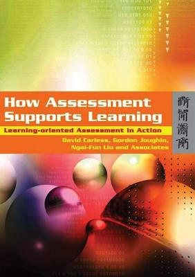 How Assessment Supports Learning: Learning-Oriented Assessment in Action (Paperback)
