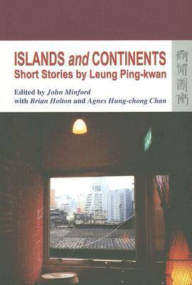 Islands and Continents - Short Stories by Leung Ping-kwan (Paperback)