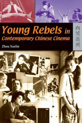 Young Rebels in Contemporary Chinese Cinema (Hardback)