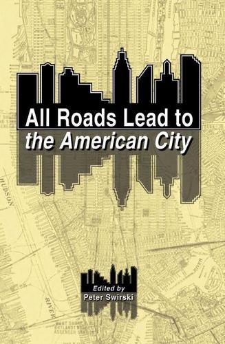All Roads Lead to the American City (Hardback)