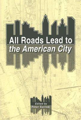 All Roads Lead to the American City (Paperback)