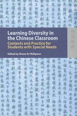 Learning Diversity in the Chinese Classroom - Contexts and Practice for Students with Special Needs (Paperback)