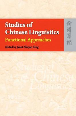 Studies of Chinese Linguistics - Functional Approaches (Hardback)