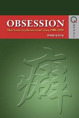 Obsession - Male Same-Sex Relations in China, 1900-1950 (Paperback)