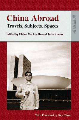 China Abroad - Travels, Subjects, Spaces (Paperback)