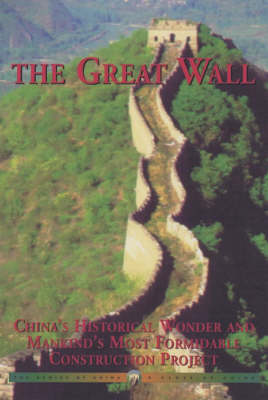 The Great Wall: China's Historical Wonder and Mankind's Most Formidable Construction Project - Odyssey Guides (Paperback)