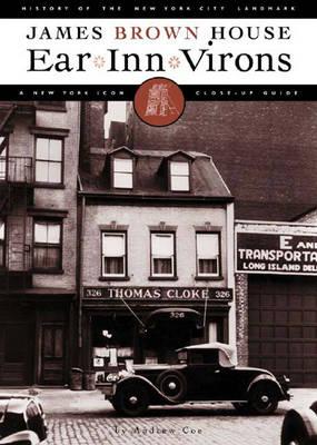 Ear Inn Virons: History of the New York City Landmark James Brown House - Odyssey Guides (Hardback)
