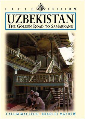 Uzbekistan: The Golden Road to Samarkand (Paperback)