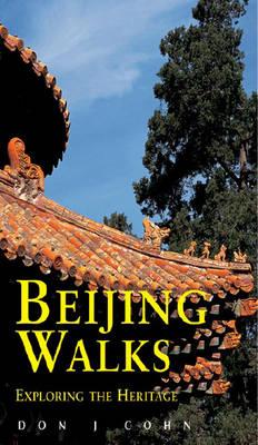 Beijing Walks: Exploring the Heritage (Paperback)