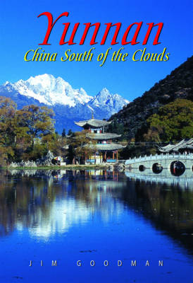 Yunnan: China South of the Clouds (Paperback)