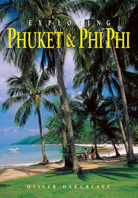 Phuket and Phi Phi: From Tin to Tourism - Odyssey Travel Guides S. (Paperback)