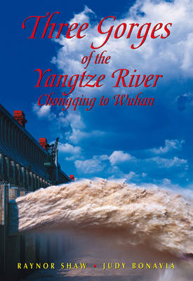 Three Gorges of the Yangtze River: Chongqing to Wuhan (Paperback)