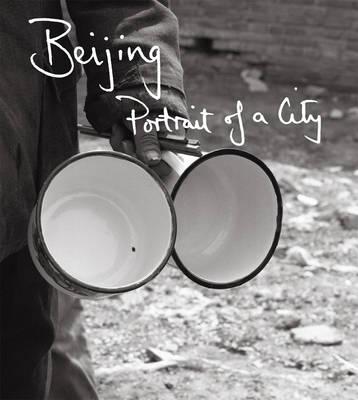 Beijing: Portrait of a City (Paperback)