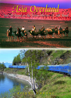 Asia Overland: Tales of Travel on the TRANS-Siberian & Silk Road (Paperback)