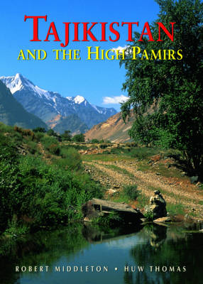 Tajikistan and the High Pamirs: A Companion and Guide (Paperback)