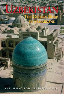 Uzbekistan the Golden Road to Samarkand (Paperback)