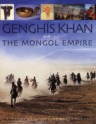 Genghis Khan and the Mongol empire: Mongolia from pre-history to modern times (Paperback)