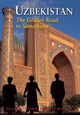 Uzbekistan : The Golden Road to Samarkand (Paperback)
