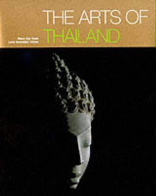 The Arts of Thailand (Hardback)