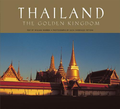 Thailand: The Golden Kingdom (Hardback)