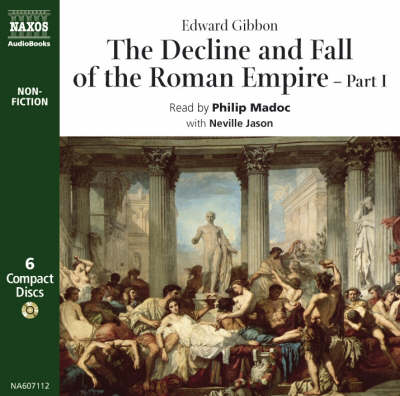 The Decline and Fall of the Roman Empire: Pt. 1 - Classic non-fiction (CD-Audio)