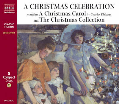 """A Christmas Celebration: Including """"A Christmas Carol"""" by Charles Dickens - Collections (CD-Audio)"""