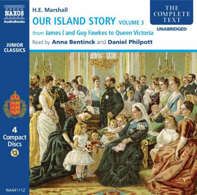 Our Island Story: From James I and Guy Fawkes to Queen Victoria v. 3 - Junior Classics (CD-Audio)