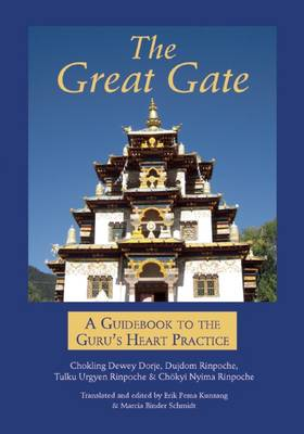 The Great Gate: A Guidebook to the Guru's Heart Practice, Dispeller of All Obstacles (Paperback)