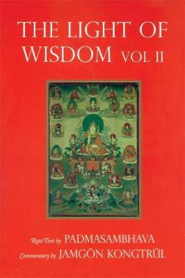 Light of Wisdom, Volume I: A Collection of Padmasambhava's Advice to the Dakini Yeshe Togyal and Other Close Disciples (Paperback)