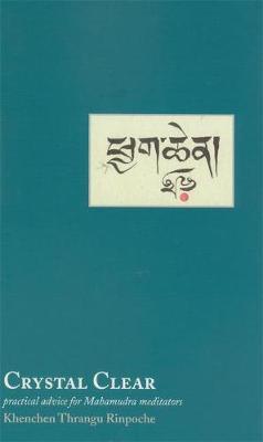 Crystal Clear: Practical Advice for Mahamudra Meditators (Paperback)