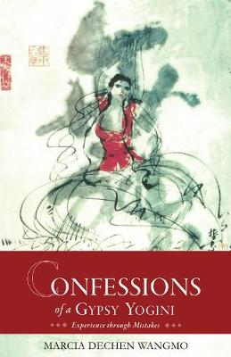 Confessions of a Gypsy Yogini: Experience Through Mistakes (Paperback)