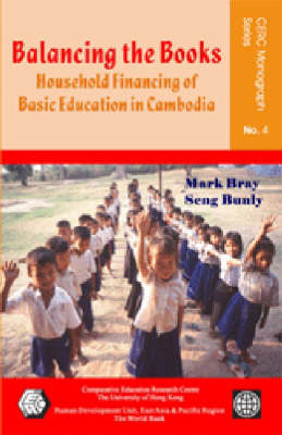 Balancing the Books - Household Financing of Basic Education in Cambodia (Paperback)