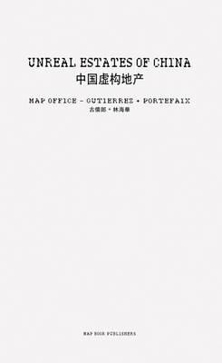 Map Office: Gutierrez + Portefaix: Unreal Estates of China (Paperback)