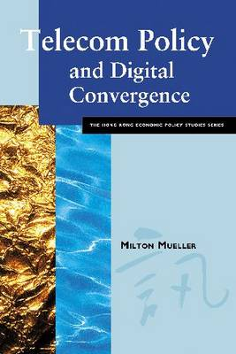 Telecom Policy and Digital Convergence - Hong Kong Economic Policy Studies Series (Paperback)