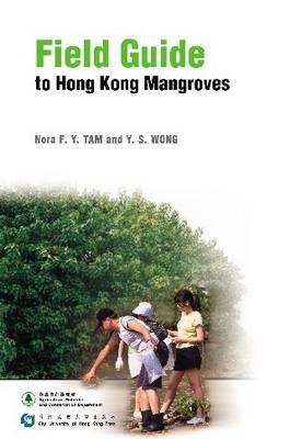 Field Guide to Hong Kong Mangroves (Paperback)