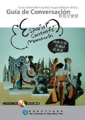 Guia De Conversacion: Espanol, Cantones, Mandarin - Trilingual Phrase Guide Series (Paperback)