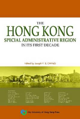 The Hong Kong Special Administrative Region in Its First Decade (Paperback)