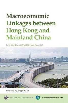 Macroeconomic Linkages Between Hong Kong and Mainland China (Paperback)