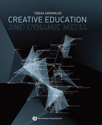 Creative Education and Dynamic Media (Paperback)