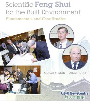 Scientific Feng Shui for the Built Environment: Fundamentals and Case Studies (Paperback)