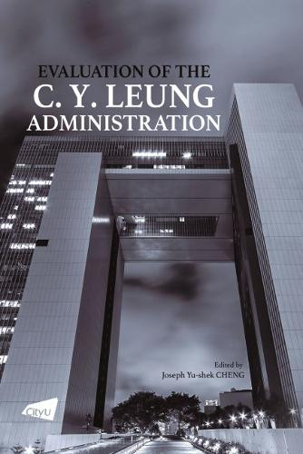Evaluation of the C. Y. Leung Administration (Paperback)