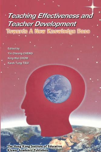 Teaching Effectiveness and Teacher Development: Towards a New Knowledge Base (Paperback)
