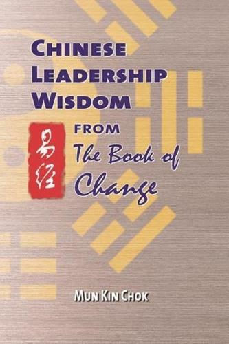 Chinese Leadership Wisdom from the Book of Change (Paperback)