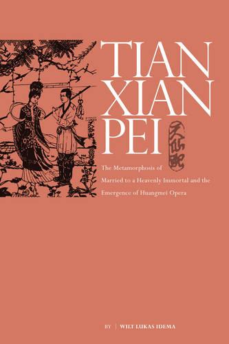The Metamorphosis of Tianxian Pei: Local Opera under the Revolution (1949-1956) (Hardback)