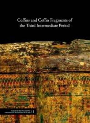 Coffins and Coffin Fragments of the Third Intermediate Period (Paperback)