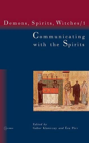Communicating with the Spirits: Demons, Spirits and Witches Vol. 1 Vol. 1: Christian Demonology and Popular Mythology (Hardback)