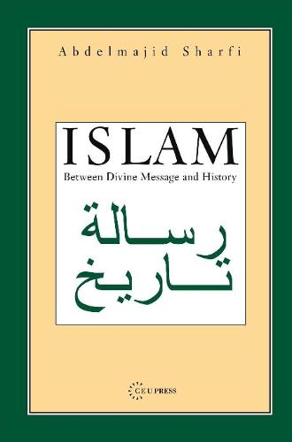 Islam: Between Divine Message and History (Paperback)
