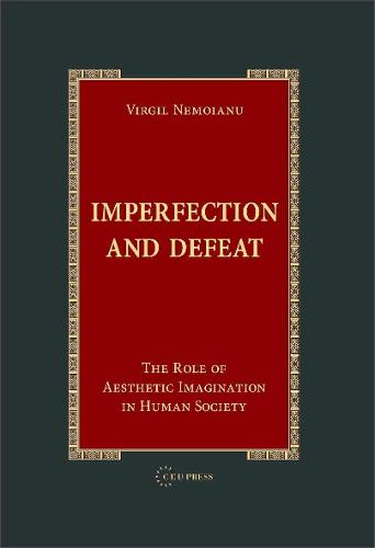 Imperfection and Defeat: The Role of Aesthetic Imagination in Human Society (Hardback)