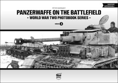 Panzerwaffe on the Battlefield: World War Two Photobook Series: Volume 3 (Hardback)