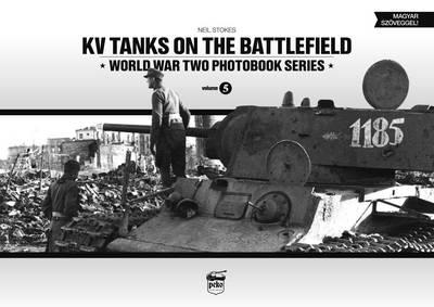 KV Tanks on the Battlefield: World War Two Photobook Series: Volume 5 (Hardback)
